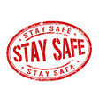 stay safe sign or stamp vector image vector image