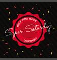 super saturday sale vector image vector image