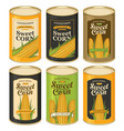 tin cans with various labels for canned sweet corn vector image