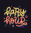 happy hour badge sign hand written lettering vector image vector image