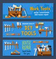 banners of house repair work tools vector image vector image