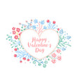 happy valentines day flowers around heart vector image