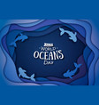 paper art concept world oceans day vector image vector image