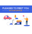 pleased to meet you in our office - flat design vector image vector image