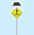 traffic sign caution with solar panel and flashing vector image vector image