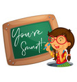 word expression for youre smart with girl writing vector image vector image