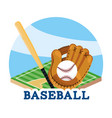 baseball game with glove and bat in the field vector image