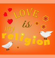 love is my religion vector image