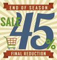 45 Percent End of Season Sale vector image