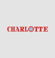 charlotte city name vector image vector image