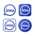 imo sign blue chat and video call symbol imo web vector image