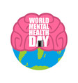 world mental health day brain and earth vector image vector image
