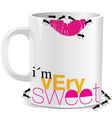 I am very sweet mug vector image vector image