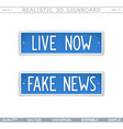 live now fake news signboard stylized car licens vector image vector image