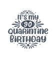 90th birthday celebration on quarantine its my 90