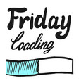 hand-drawn friday loading sketch icon on white vector image