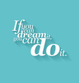 inspirational motivating quote vector image