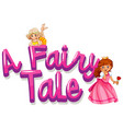 font design for word fairy tale with princess on vector image