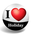 I love holiday on round badge