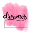 brush lettering dreamer vector image vector image