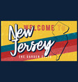 welcome to new jersey vintage rusty metal sign vector image vector image