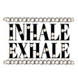 inhale exhale lettering isolated with realistic vector image vector image
