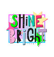 shine bright princess shirt print quote lettering vector image