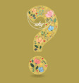 question mark with flowers necklace and text vector image vector image