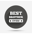 Best brother ever sign icon Award symbol