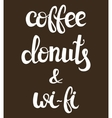 Coffee internet and donuts lettering vector image