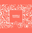 marble texture living coral-color of 2019 color vector image