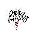 our family flat lettering vector image