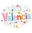 Valencia typography lettering design vector image vector image