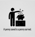 a penny saved is a penny earned a motivational vector image vector image
