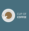 cup of coffee top view vector image vector image