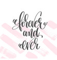forever and ever - hand lettering poster on pink vector image vector image