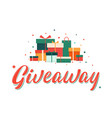 giveaway lettering sign with gift boxes in coral vector image vector image