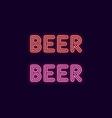 neon inscription of beer neon vector image