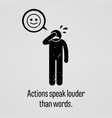 actions speak louder than words a motivational vector image vector image