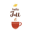 hello fall lettering on coffee cup red cup with vector image