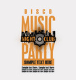 poster for a disco music party in nightclub vector image