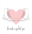 we make a perfect pair pair boots in heart vector image vector image