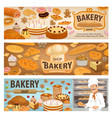 bakery shop cakes and baker pastry sweets banners vector image vector image