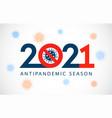 2021 antipandemic season concept vector image
