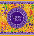 background or banner for holi festiva vector image vector image