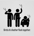 birds a feather flock together a motivational vector image vector image