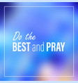 Do the best and pray inspirational and motivation