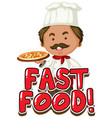 font design for word fast food with chef and pizza vector image