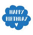 Happy Birthday Hand Drawn Calligraphy Pen Brush vector image vector image