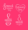holiday 8 march happy women s day vector image